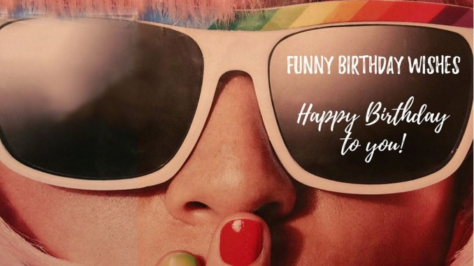 Funny Birthday Wishes That Will Make Them Smile