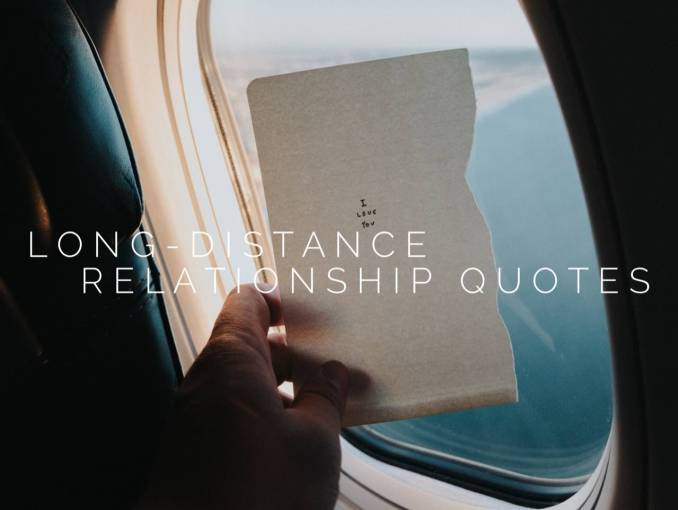 Long Distance Relationship Quotes to Keep You Inspired