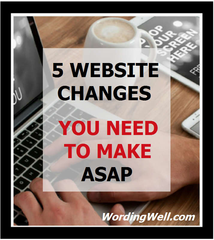 5 Website Changes You Need to Make ASAP