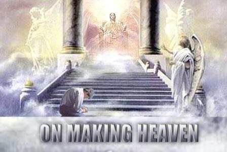 On Making Heaven