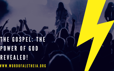 The Gospel: The Power of God Revealed!