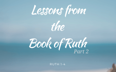 Lessons from the book of Ruth Part 2