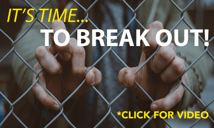 It's Time…To Break Out!