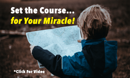Set the Course for Your Miracle!