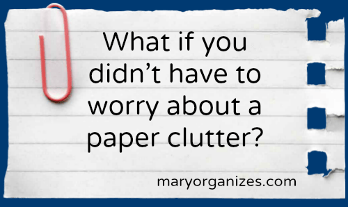 What if you didnt have to worry about paper clutter