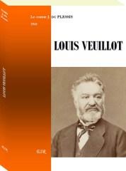 Louis Veuillot par Le Comte J. du Plessis