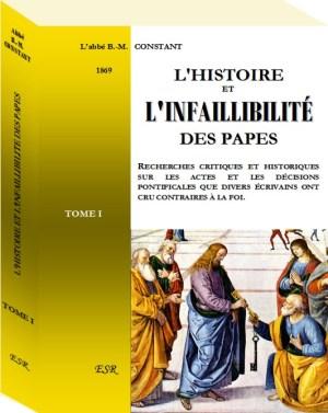 Abbé Constant, Histoire de l'infaillibilité des papes.