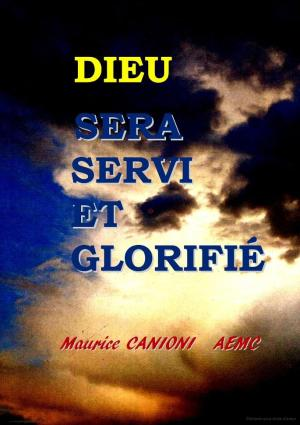 Canioni : Dieu sera servi et glorifié
