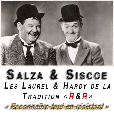 Salza & Siscoe, les laurel et hardy tradis...