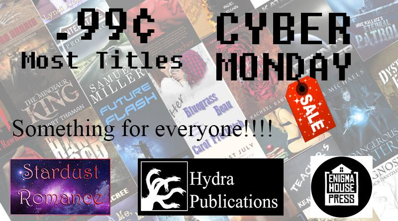 7d15da2326b With the holidays upon us, Hydra Publications is celebrating Cyber Monday  by putting over 70 titles on sale by dozens of best selling writers.