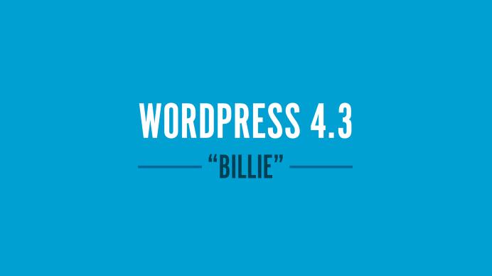 "WordPress 4.3 - ""Billie"""