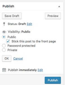 "In the publish metabox changing visibility to public and clicking the ""Stick this post to the front page"" checkbox"