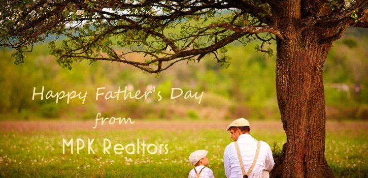 Happy Father's Day from MPK Realtors - mariepaule.REALTOR