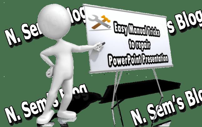 manual tricks to repair PowerPoint presentation