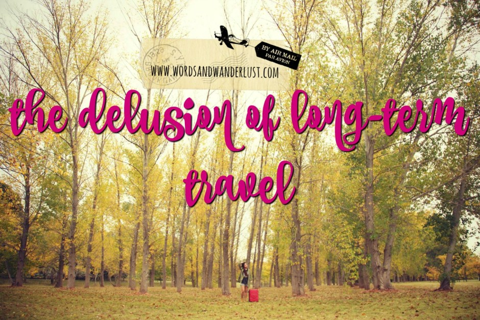 The Delusion of Long Term Travel
