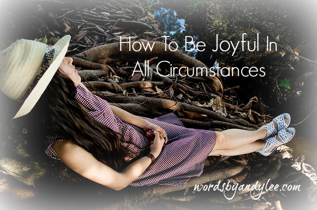 How Can We Be Joyful in All Circumstances?