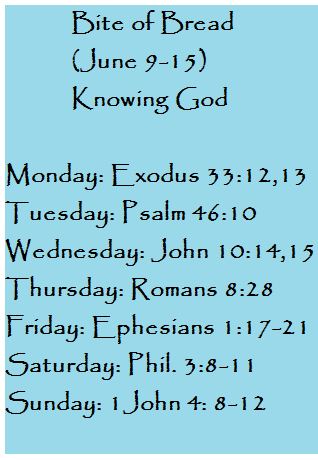Bite of Bread June 9-15- Knowing God