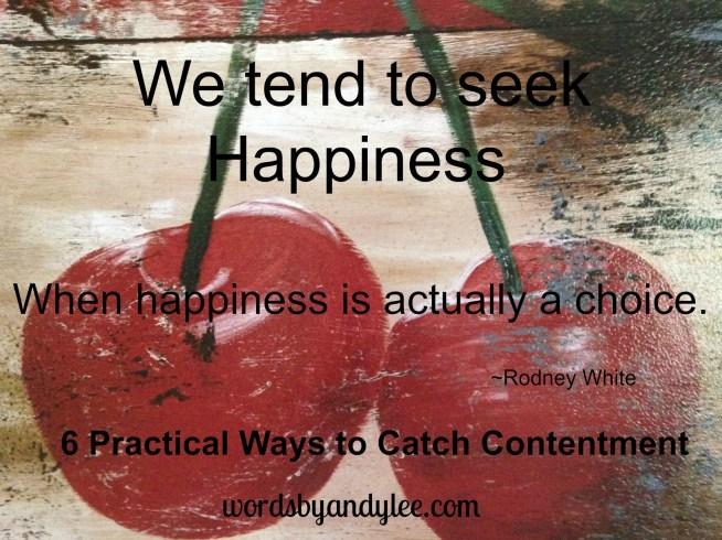 We tend to seek happiness