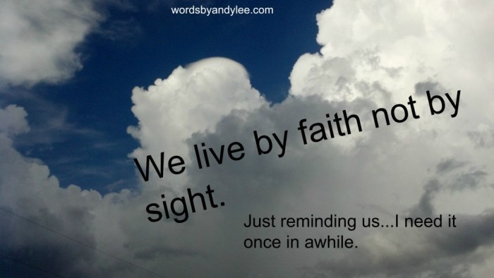We live by faith