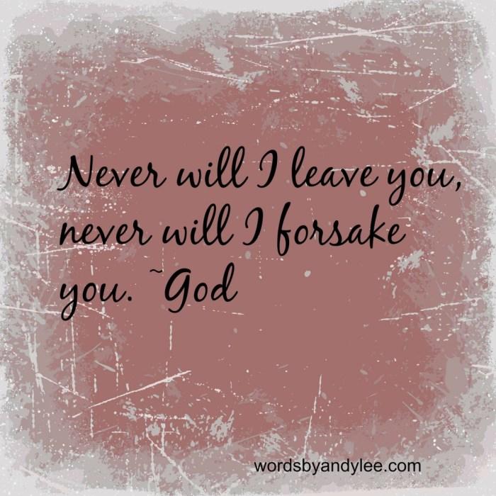 Never will forsake you