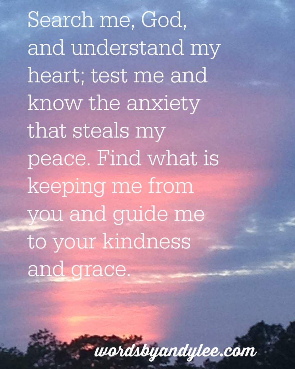A Prayer When Anxiety Won't Quiet : A New Understanding of Psalm 139