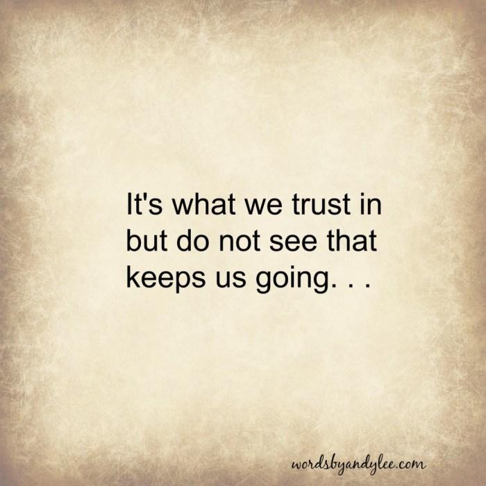 It's what we trust in