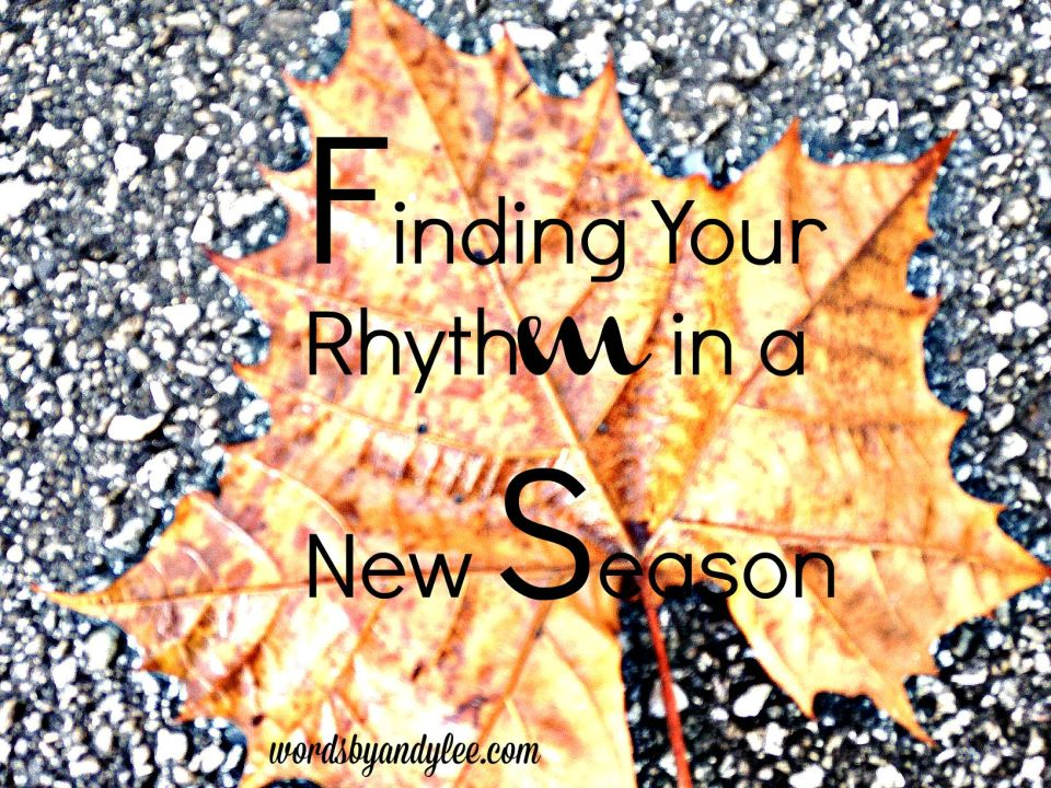 Finding Your Rhythm in a New Season