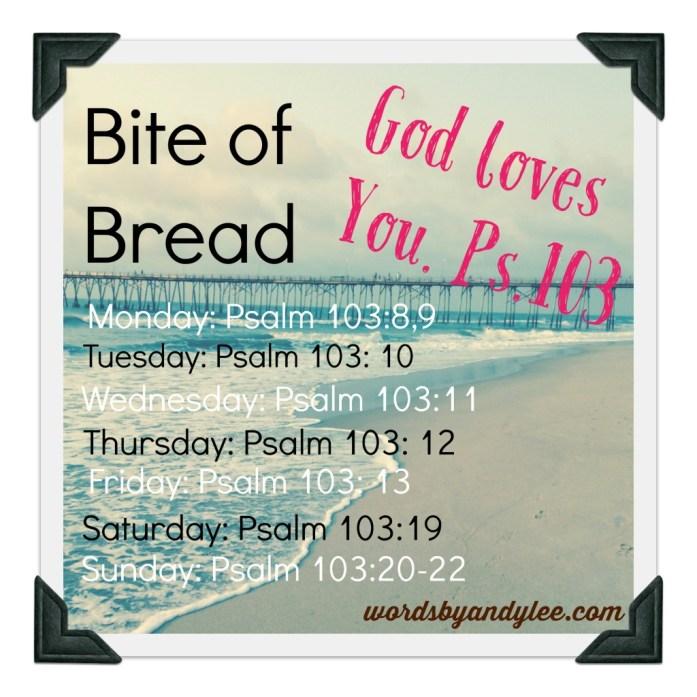 Bite of Bread Psalm 103