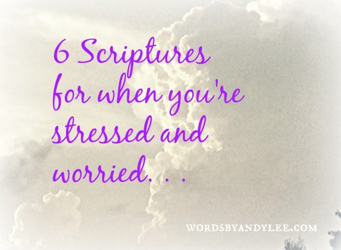 Six scriptures for stress and worry