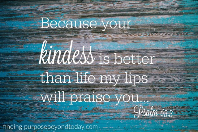Because your kindness is better