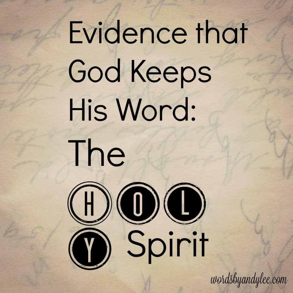 Evidence that God Keeps His Word: The Holy Spirit
