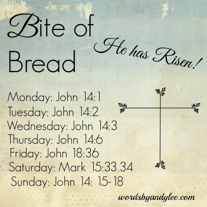 Bite of Bread He has risen