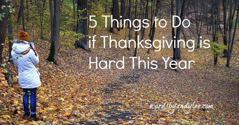 5 Things to Do if Celebrating Thanksgiving is Hard This Year