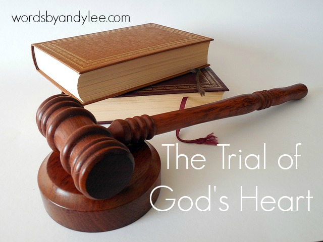 The Trial of God's Heart