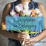 7 Scriptures about Belonging #BiteofBread