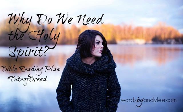 7 Scriptures about the Holy Spirit {Why We Need Him}