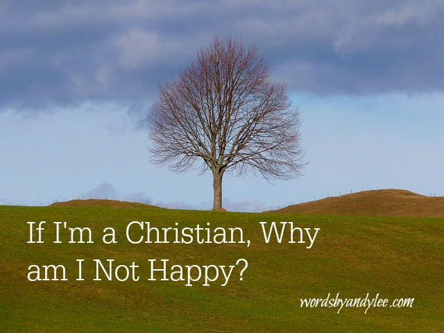 If I'm a Christian, Why Am I Not Happy? (A Study on Joy)