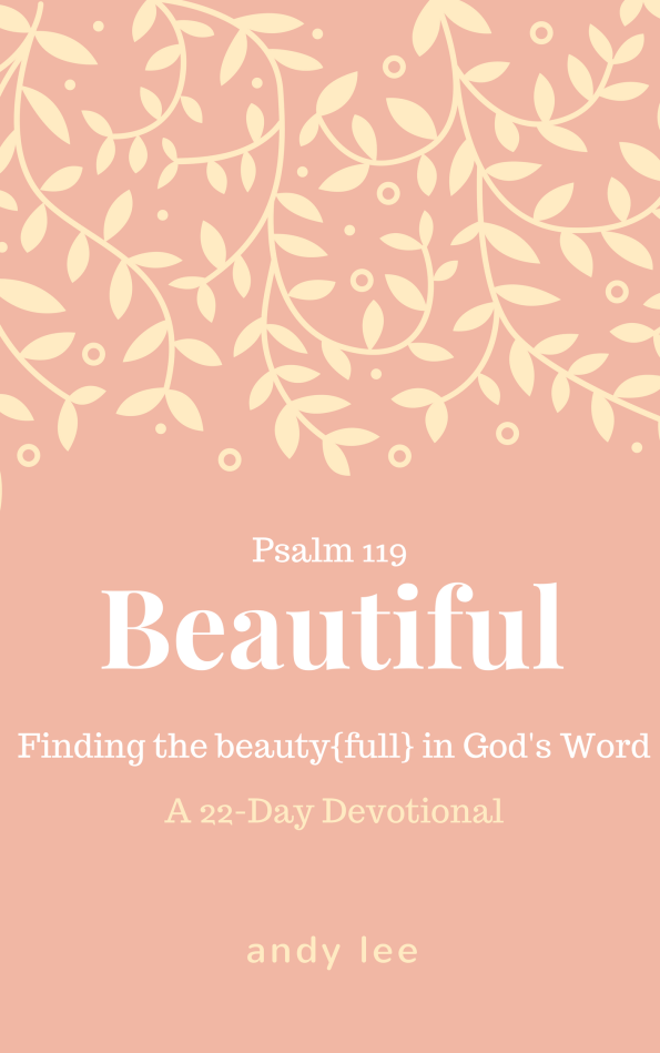 Beautiful, Psalm 119 devotions