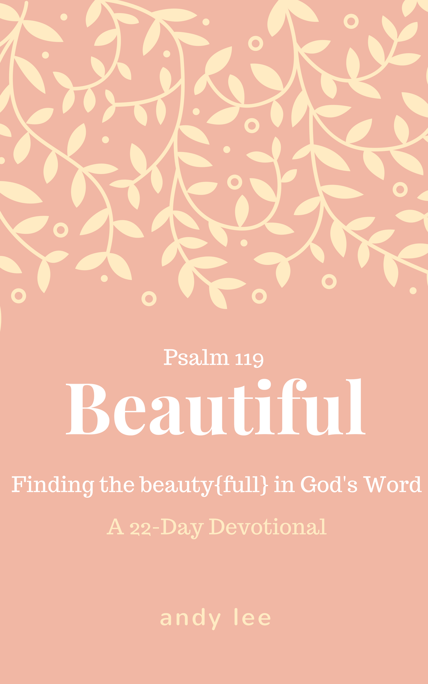 The beauty of gods word array short bible reading plans that feed your soul by andy lee rh wordsbyandylee com fandeluxe Image collections