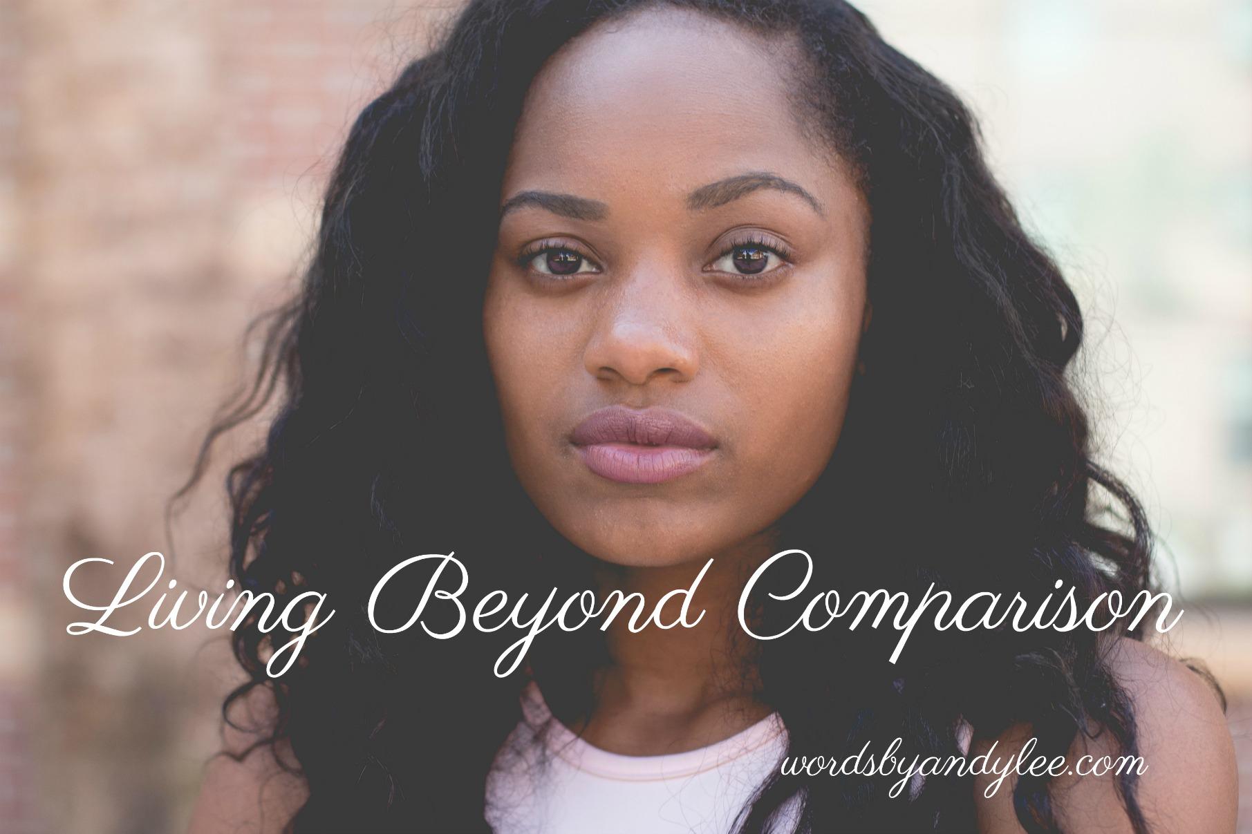 Live Beyond the Comparison Trap