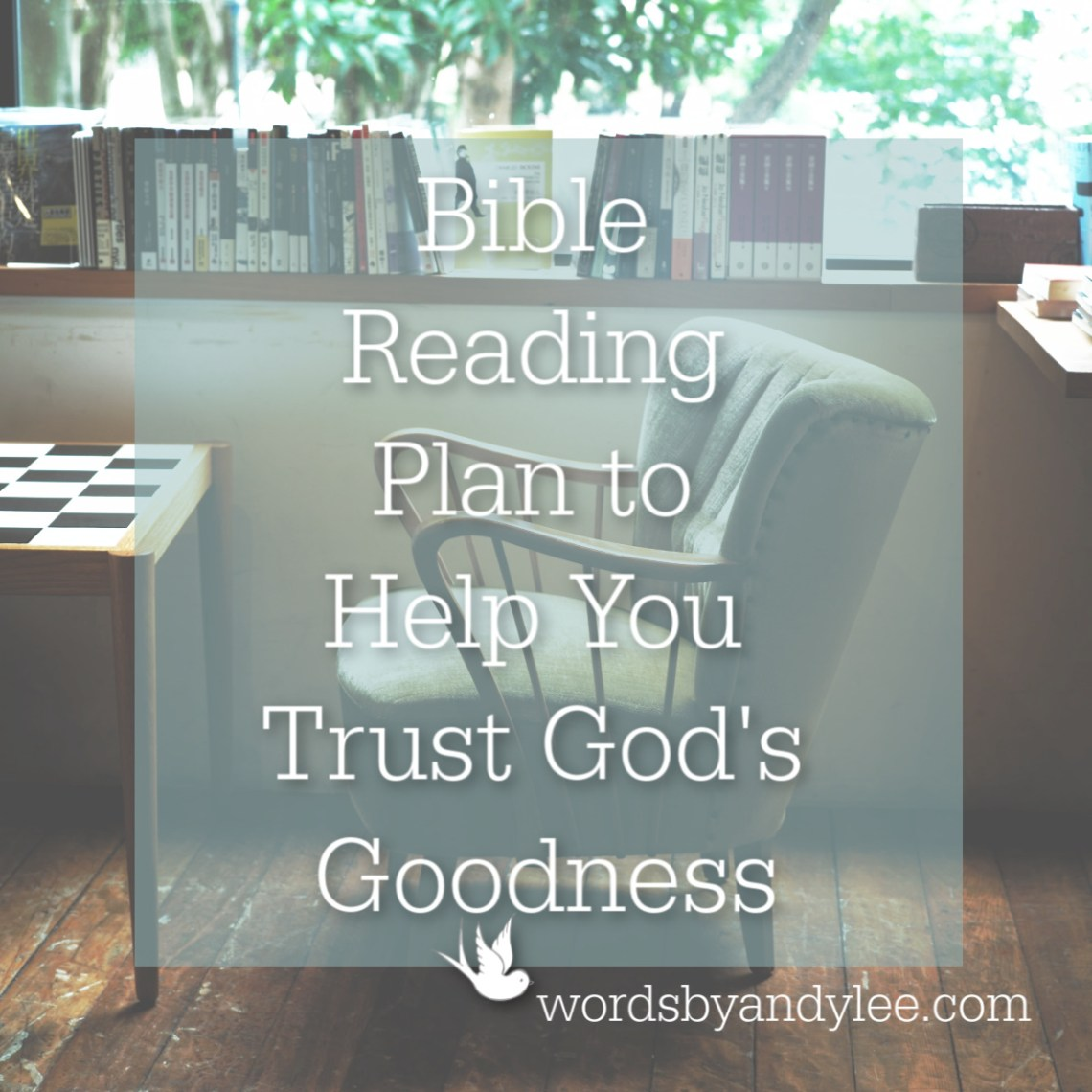 A Reading Plan on God's Goodness -