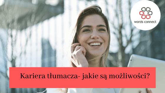 Kariera tłumacza- jakie są możliwości?