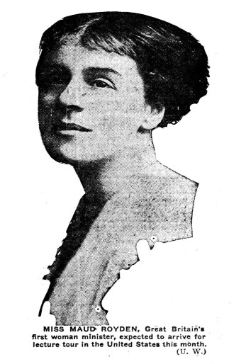Maud Royden, Great Britain's first woman minister. (1922)