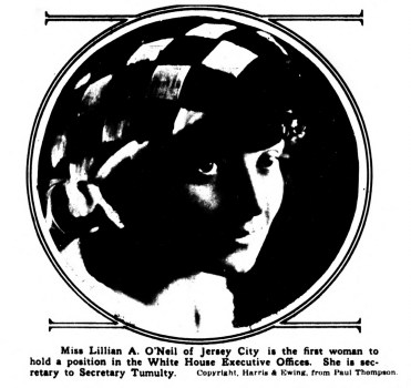 Lillian A. O'Neil, first woman to hold a position in the White House Executive Offices. (1918)