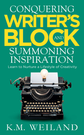 Conquering Writer's Block by K.M. Weiland