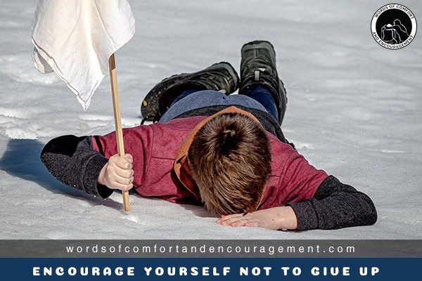Encourage Yourself not to give up