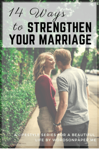 Marriage is worth fighting for. I've compiled a list of 14 things that I can use to strengthen my marriage. I'm not necessarily intending to do all 14, that's an awful lot. But I do know all of these are important.