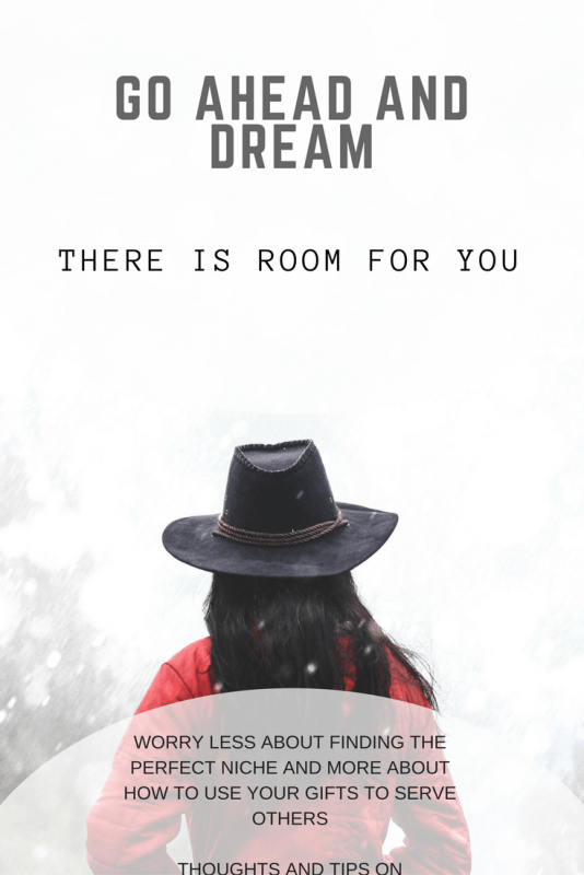 Hey dreamer, it's okay. worry less about finding the perfect niche and more about how to use your gifts to serve others