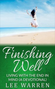 Devotional book Finishing Well by Lee Warren