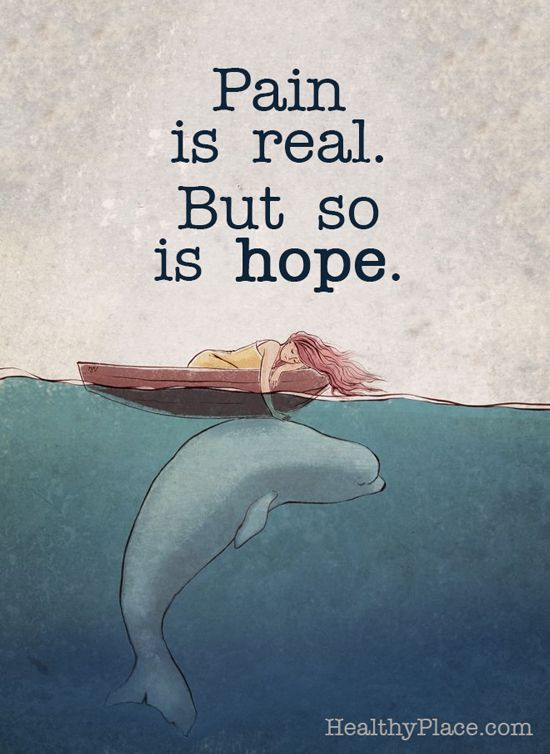 Pain is real. But so is hope.